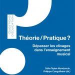 Théorie/Pratique ? Dépasser les clivages dans l'enseignement musical (nouvelle publication)