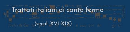 Trattati italiani di canto fermo (s. XVI-XIX)