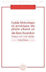 Guide historique et pratique du plain-chant (nouvelle publication, septembre 2017)